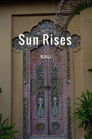 Sun Rises BALI