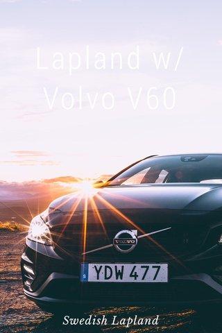 Lapland w/ Volvo V60 Swedish Lapland
