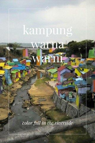 kampung warna warni color full in the riverside