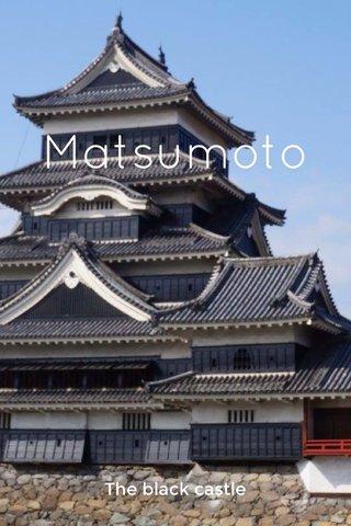 Matsumoto The black castle