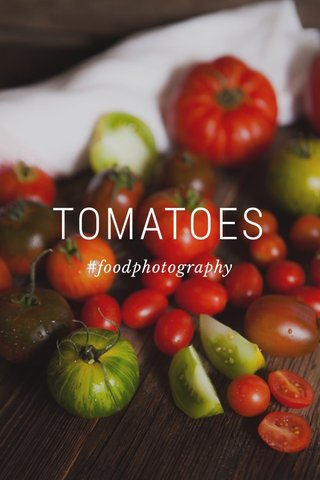 TOMATOES #foodphotography
