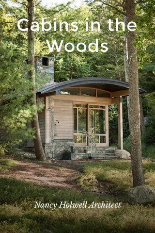 Cabins in the Woods Nancy Holwell Architect