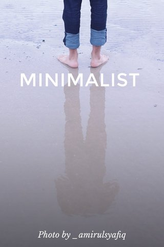 MINIMALIST Photo by _amirulsyafiq