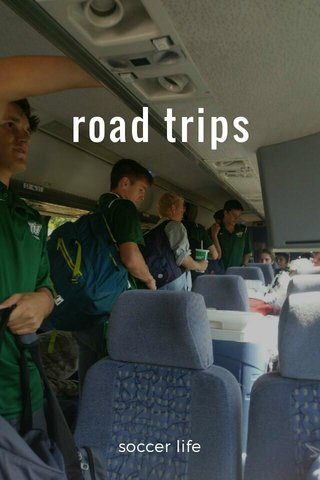 road trips soccer life
