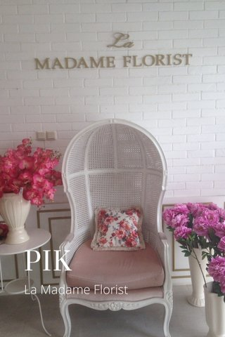 PIK La Madame Florist
