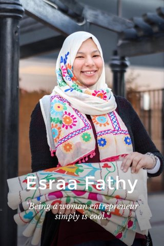 "Esraa Fathy ""Being a woman entrepreneur simply is cool."""