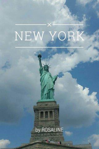 NEW YORK by ROSALINE