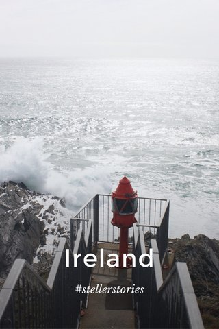 Ireland #stellerstories