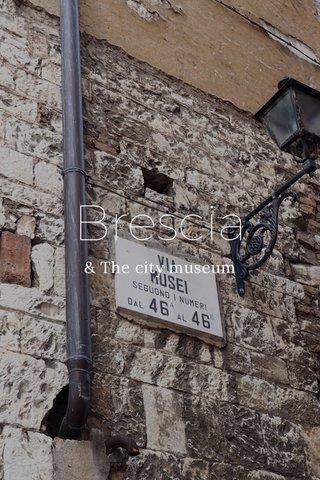 Brescia & The city museum