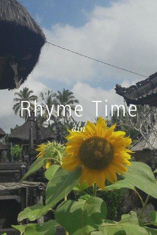 Rhyme Time din