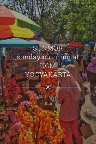 SUNMOR sunday morning at UGM YOGYAKARTA