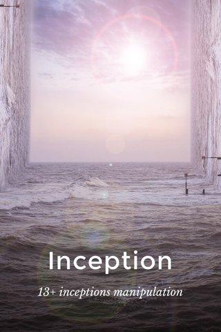 Inception 13+ inceptions manipulation