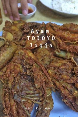Ayam TOJOYO Jogja seri kuliner