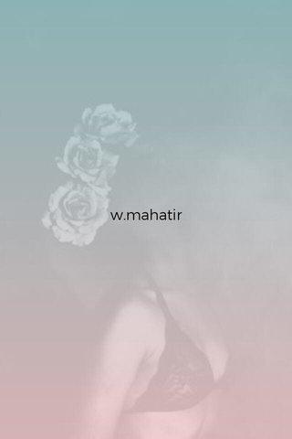w.mahatir