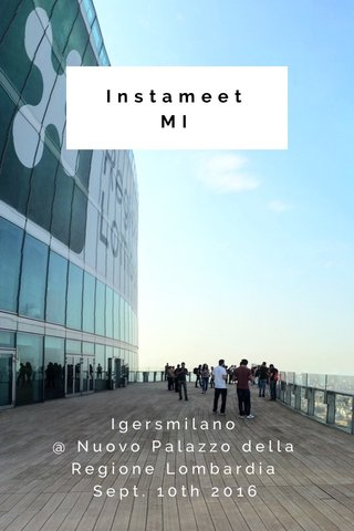 InstameetMI Igersmilano @ Nuovo Palazzo della Regione Lombardia Sept. 10th 2016