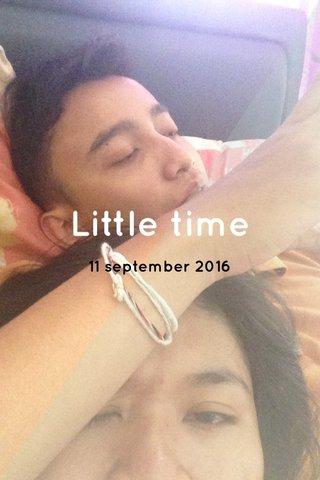 Little time 11 september 2016