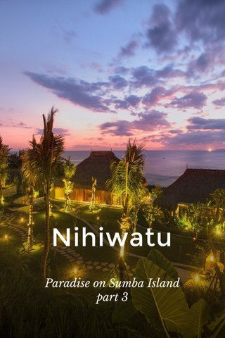 Nihiwatu Paradise on Sumba Island part 3