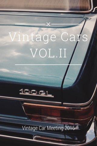 Vintage Cars VOL.II Vintage Car Meeting 2016