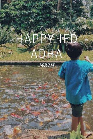HAPPY IED ADHA 1437H