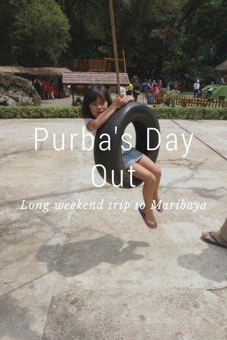 Purba's Day Out Long weekend trip to Maribaya