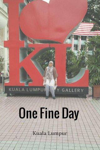 One Fine Day Kuala Lumpur