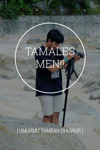 TAMALES MEN!! | UMURMU TAMBAH DHUWUR |