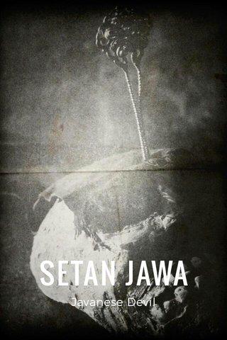 SETAN JAWA Javanese Devil