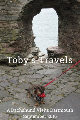 Toby's Travels A Dachshund Visits Dartmouth September 2016