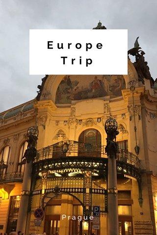 Europe Trip Prague