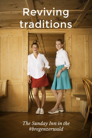 Reviving traditions The Sunday Inn in the #bregenzerwald