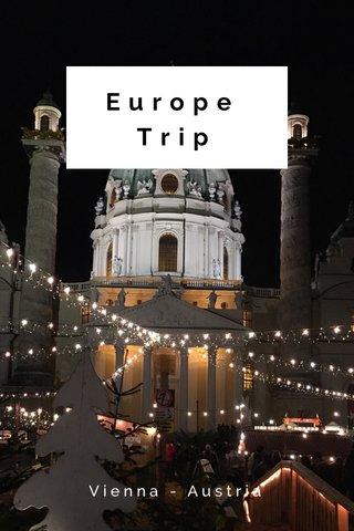 Europe Trip Vienna - Austria