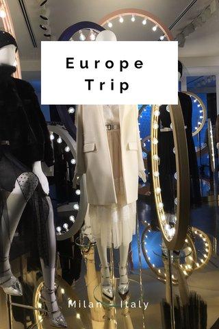 Europe Trip Milan - Italy