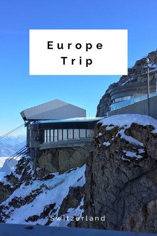 Europe Trip Switzerland