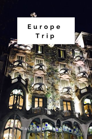 Europe Trip Barcelona - Spain