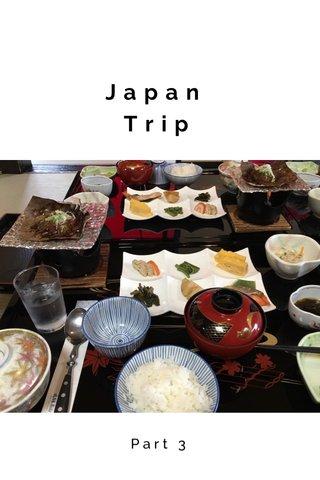 Japan Trip Part 3