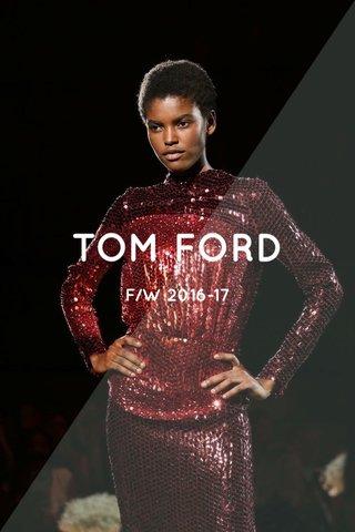 TOM FORD F/W 2016-17