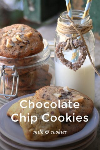 Chocolate Chip Cookies milk & cookies