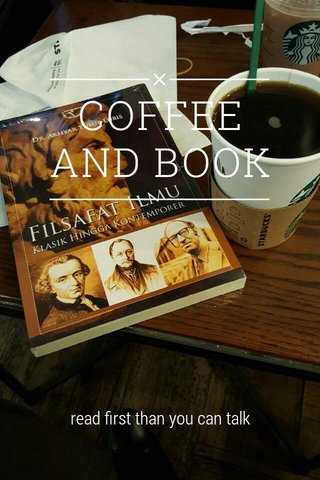 COFFEE AND BOOK read first than you can talk