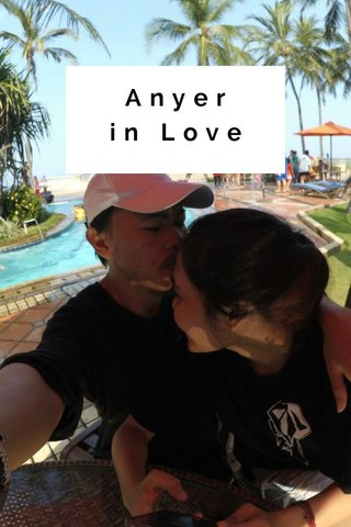 Anyer in Love