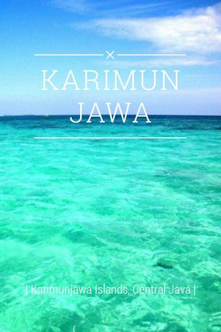 KARIMUNJAWA | Karimunjawa Islands, Central Java |