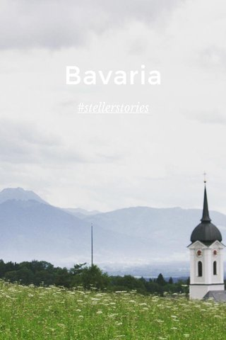 Bavaria #stellerstories