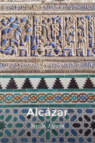 Alcázar Sevilla, España
