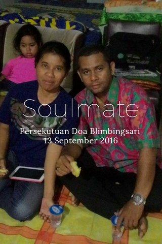 Soulmate Persekutuan Doa Blimbingsari 13 September 2016