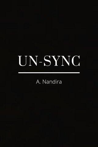 UN-SYNC A. Nandira