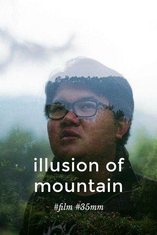 illusion of mountain #film #35mm