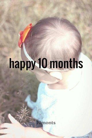 happy 10 months 10monts