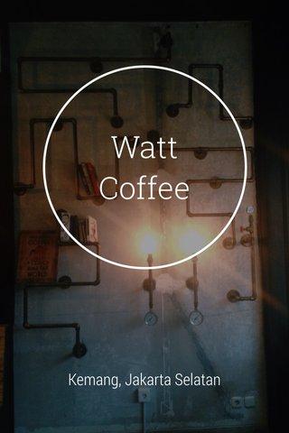 Watt Coffee Kemang, Jakarta Selatan
