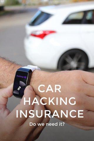 CAR HACKING INSURANCE Do we need it?