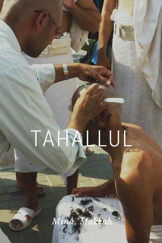 TAHALLUL Mina, Makkah