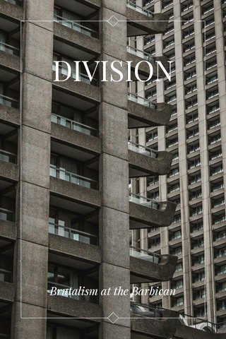 DIVISION Brutalism at the Barbican